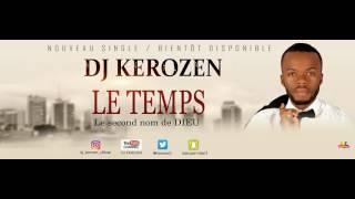 vuclip DJ KEROZEN - LE TEMPS [Paroles]