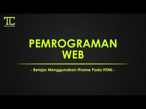 PEMROGRAMAN WEB #5 - Belajar Menggunakan IFrame Pada HTML