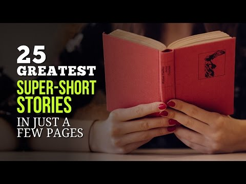 25 Greatest Super Short Stories In Just A Few Pages - Greatest Literature