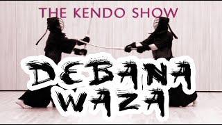 [THE KENDO SHOW] - Debana Waza (Debana Men & Debana Kote)