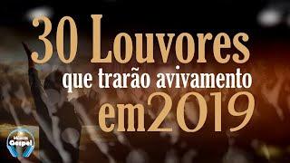 Louvores e Adoração 2019 - As Melhores Músicas Gospel Mais Tocadas 2019 - Top 30 gospel