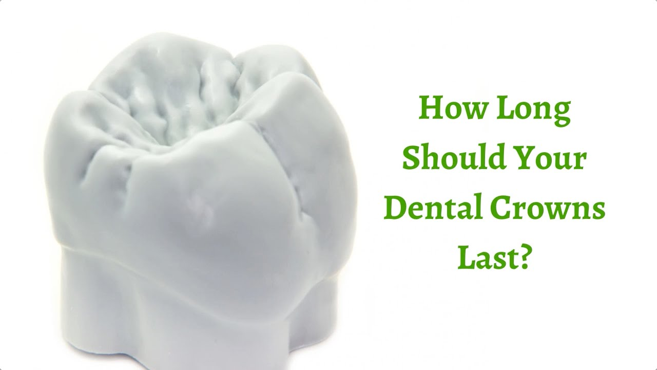 How Long Should Your Dental Crowns Last? - YouTube