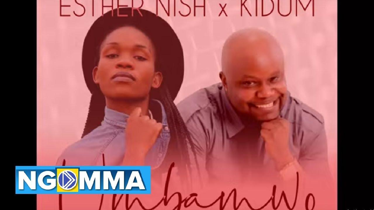 Esther Nish Umbamwo ft Kidum(audio official)