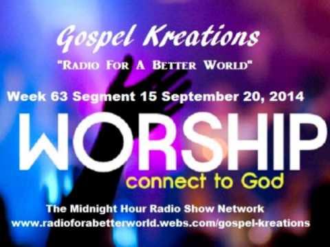Gospel Kreations Week 63 Segment 15 The Midnight Hour Radio Show