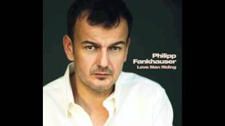 Philipp Fankhauser - I didn´t see (the best of you)