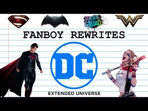Fanboy Rewrites the DC Extended Universe