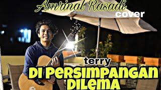 Terry - Di Persimpangan Dilema | Cover Amrinal Rasadi