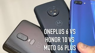 OnePlus 6 vs Moto G6 Plus vs Honor 10 | Hands-on comparison