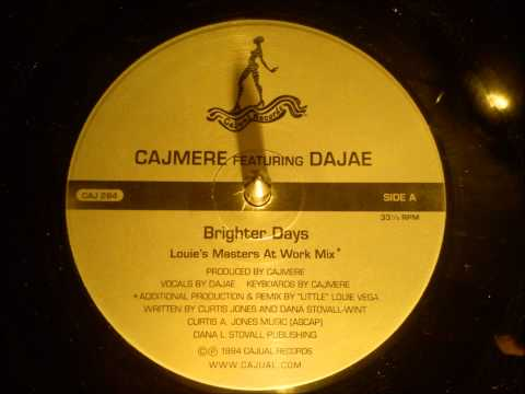 Cajmere feat Dajae - Brighter days ( Louie's master at work mix )