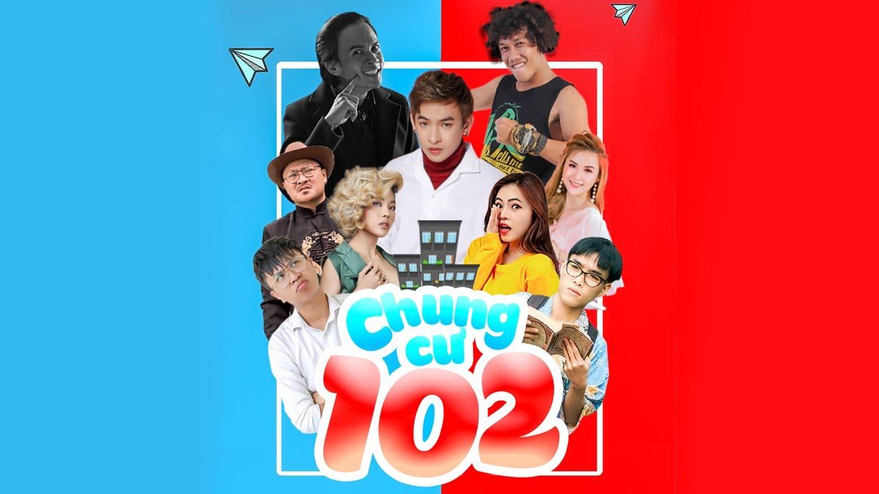 Sitcom Chung Cư 102 – Intro Các Thành Viên Trong Chung Cư 102 – Nàng Pơ Lang Film