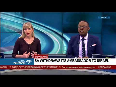 BREAKING NEWS: SA withdraws its ambassador to Israel