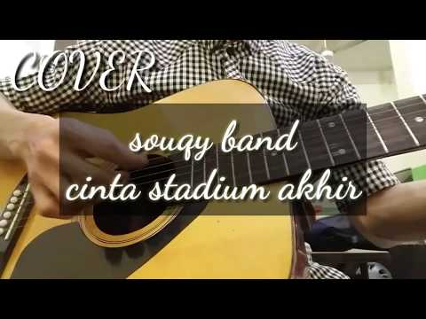 Cinta stadium akhir - Souqy band COVER || by Amzah Q