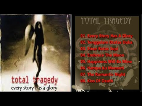 TOTAL TRAGEDY - EVERY STORY HAS A STORY [FULL ALBUM]