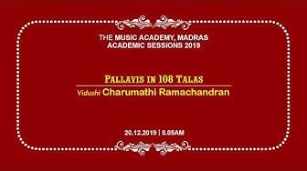 Pallavis in 108 Talas | Vidushi Charumathi Ramachandran | The Music Academy | 20-12-2019