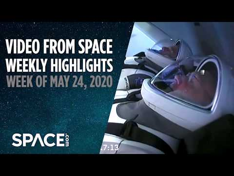 Video From Space - Weekly Highlights: Week Of May 24, 2020