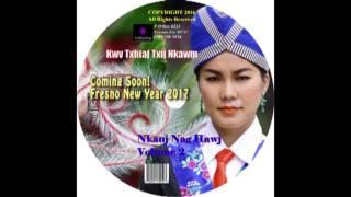 Kwv Txhiaj 2017 2018 - Nkauj Nag Hawj - Koj Tau Kuv Koj tsis hlub