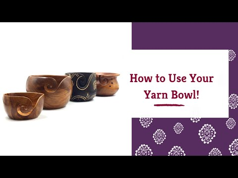 How To Use Your Yarn Bowl