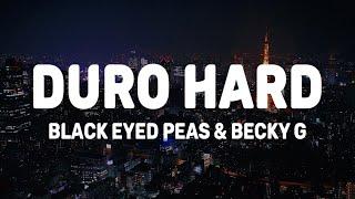 Black Eyed Peas, Becky G - DURO HARD (Lyrics/Letra)