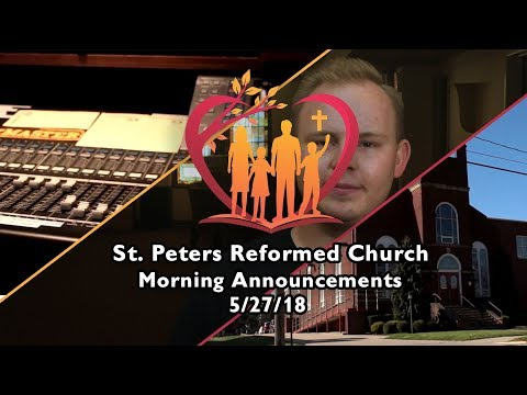 St. Peters Reformed Church    5/27/18 Announcements