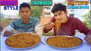 Street Style Homemade Chowmein Eating Challenge | Chowmien Eating Competition | Noodles Eating