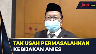 Asrul Sani, Kebijakan Anies Baswedan Tak Usah Dipermasalahkan - JPNN.com