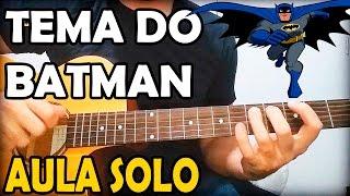 Baixar Aula de Violão Solo Fácil - Tema do Batman para Iniciantes