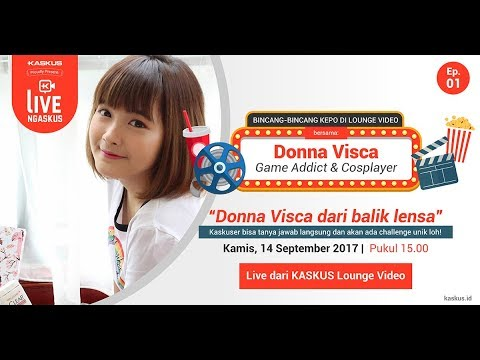 LIVE NGASKUS [Episode 1]: Donna Visca si Game Addict & Cosplayer