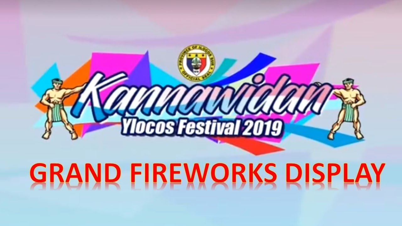 2019 Fireworks Display KANNAWIDAN Sure Ilocos Sur!
