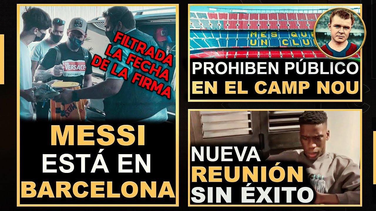 💥NOTICIAS💥 Messi regresa a Barcelona   Reunión fracasada con Ilaix   Prohíben público en el Gamper