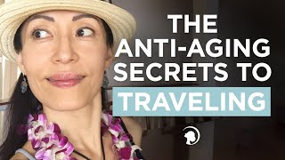 The Anti-Aging Secrets to Traveling Thumbnail