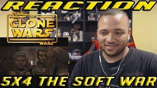 Star Wars: The Clone Wars Reaction Series Season 5 Episode 4 - The Soft War