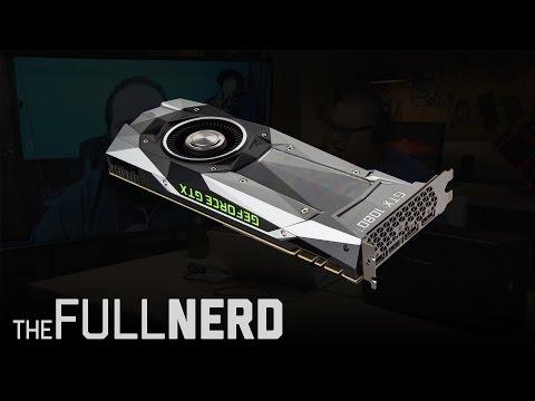 Nvidia GeForce GTX 1080 Ti full review | The Full Nerd Ep 19