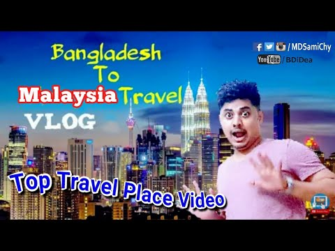 Dhaka to Malaysia Travel | Malaysia Best Travel Place | New