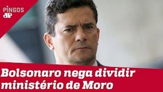 Bolsonaro garante que Moro fica na Segurança