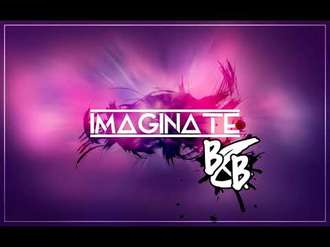 B&B - IMAGÍNATE (Audio Oficial)