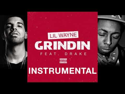 Lil Wayne  Grindin Ft Drake  Instrumental *BEST VERSION* DL LINK