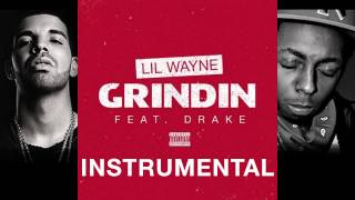 Lil Wayne - Grindin Ft. Drake [Official Instrumental] *BEST VERSION* DL LINK