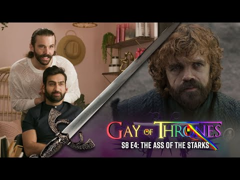 The Ass Of The Starks (with Kumail Nanjiani) - Gay Of Thrones S8 E4 Recap