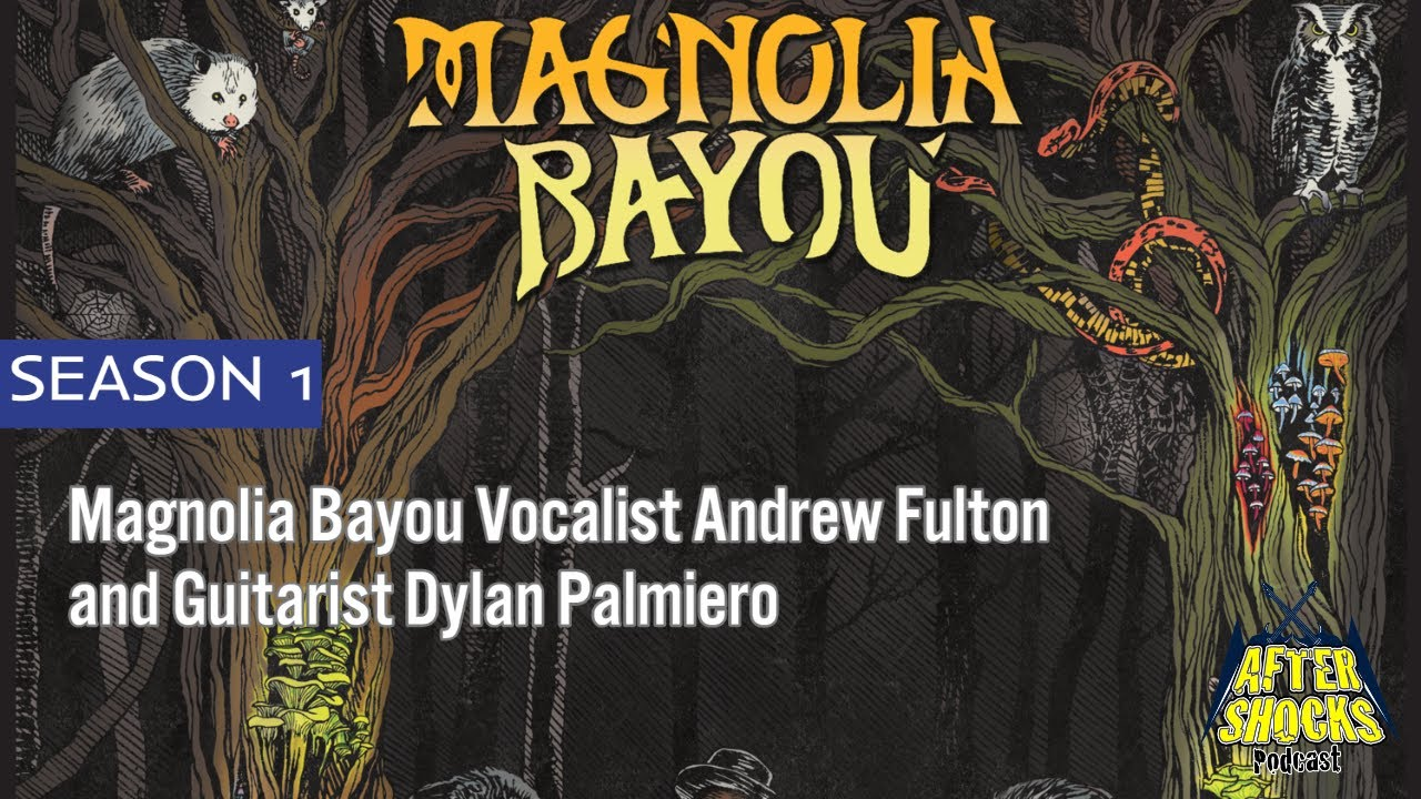Aftershocks - Magnolia Bayou's Dylan Palmiero and Andrew Fulton
