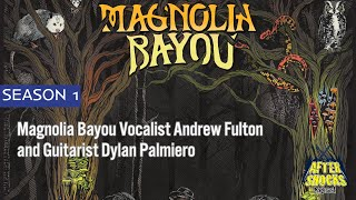 Aftershocks – Magnolia Bayou's Dylan Palmiero and Andrew Fulton