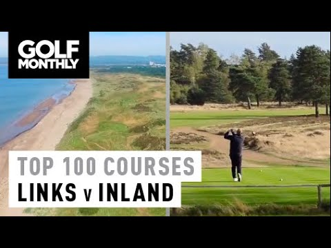 Links V Inland I Top 100 UK Courses I Golf Monthly