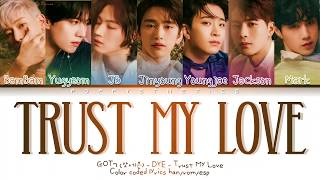 GOT7 (갓세븐) - TRUST MY LOVE (Traducida al Español + Color Cod…