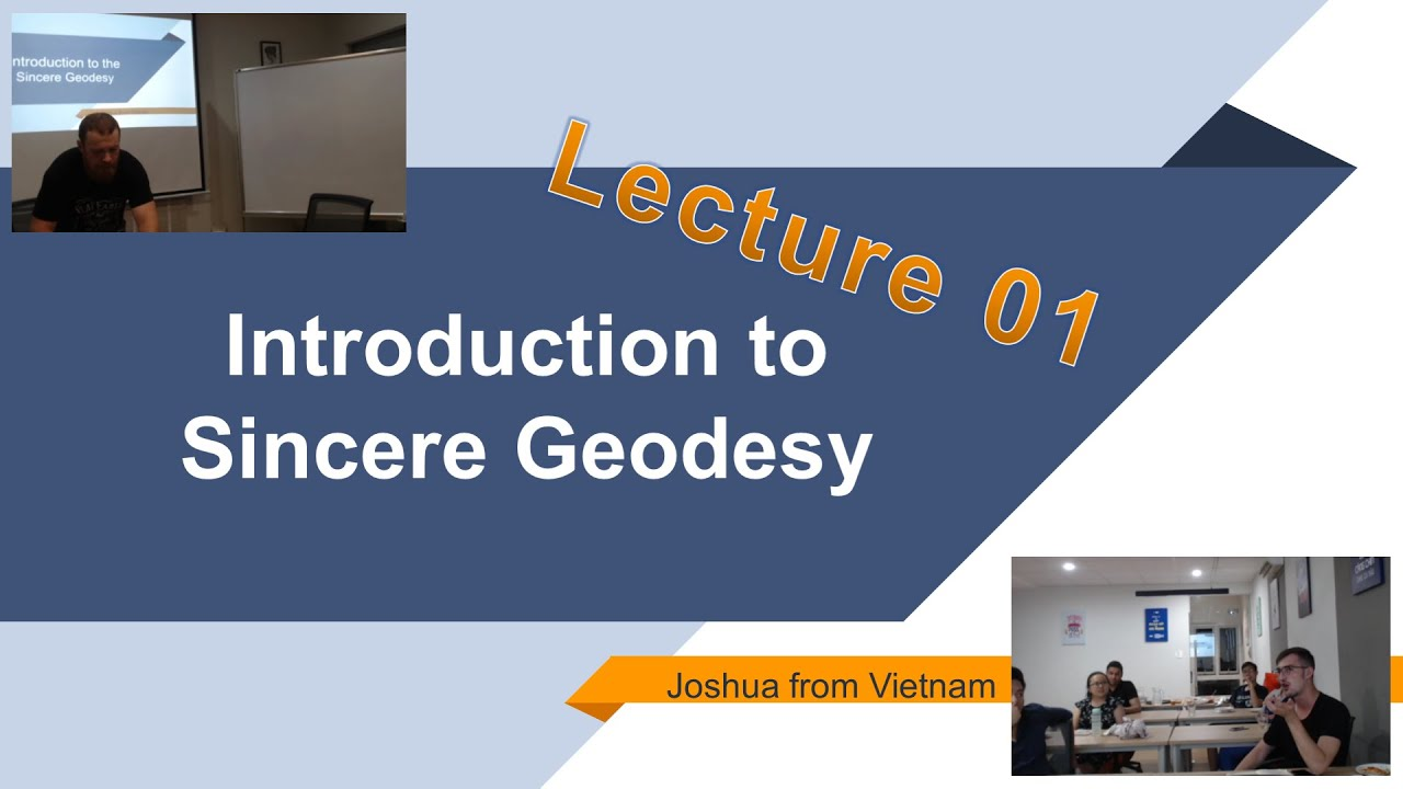 Lecture 01: Introduction to a Sincere Geodesy