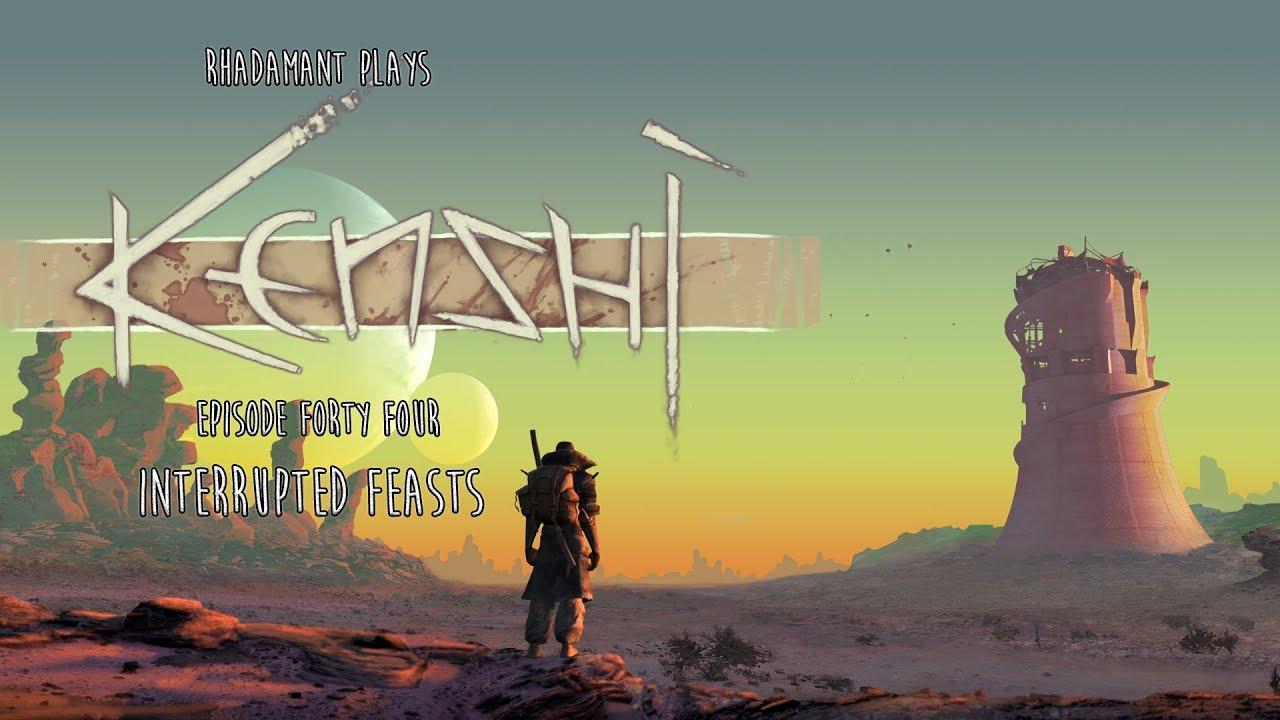 Kenshi / EP 44 - Interrupted Feasts / Ironman
