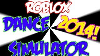 Roblox: DANCE SIMULATOR 2014!
