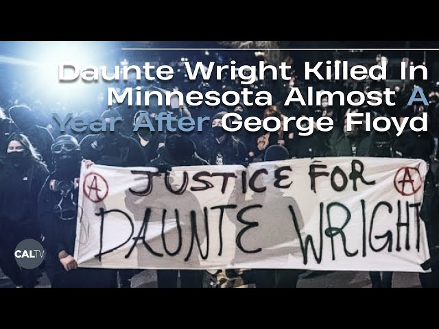 20-year old Daunte Wright Killed in Minnesota Almost A Year After George Floyd | CalTV News