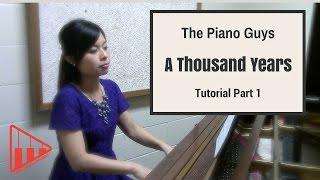 A Thousand Years- Christina Perri- The Piano Guys tutorial part 1