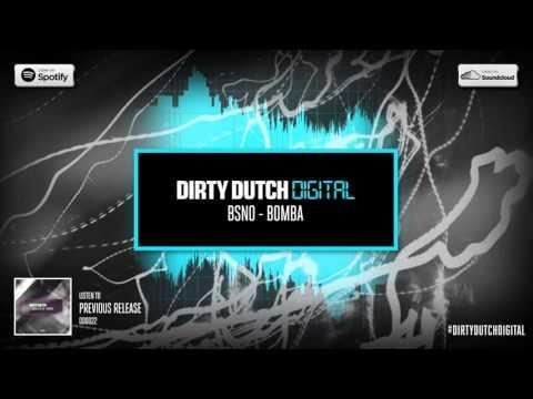 BSNO - Bomba | Dirty Dutch Digital 023