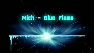 Mich - Blue Flame