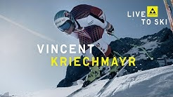 Fischer Alpine | Live to ski | Vincent Kriechmayr